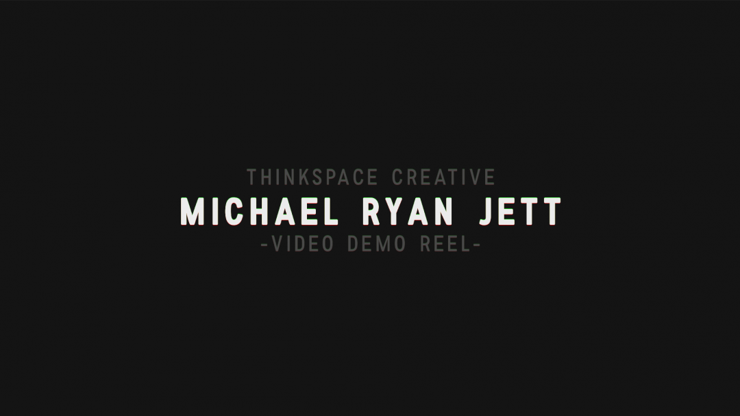 2019 Video Demo Reel – ThinkSpace Creative