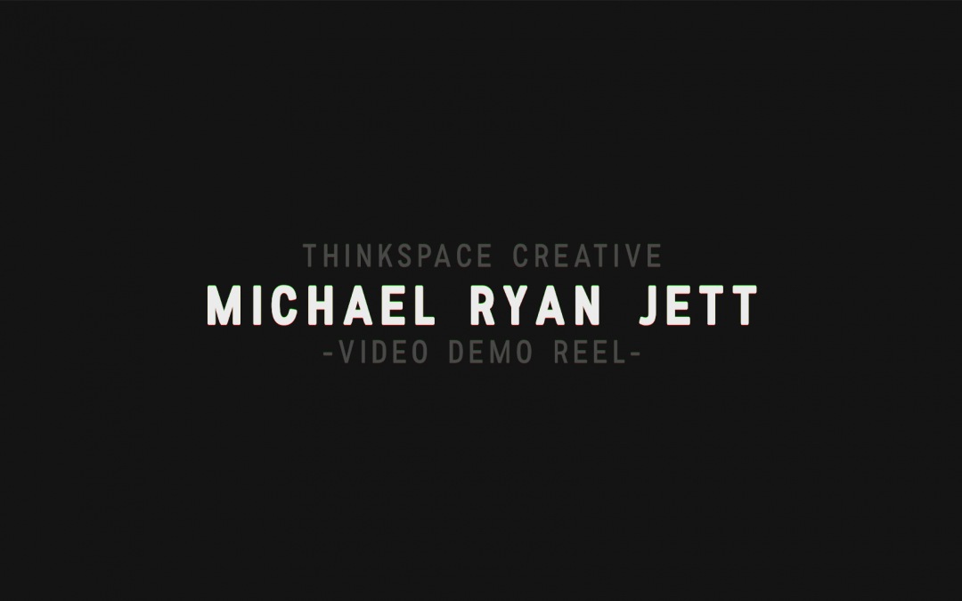 Video Demo Reel – ThinkSpace Creative